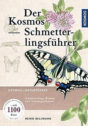 Der Kosos Schetterlingsführer Schetterlinge Raupen und Futterpflanzen by Heiko Bellmann,Rainer Ulrich