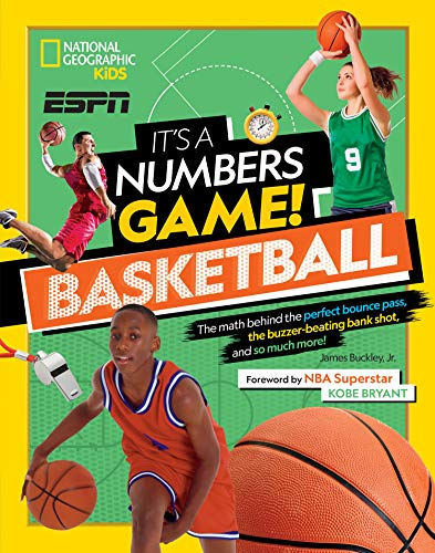 Compare Textbook Prices for It's a Numbers Game! Basketball: The math behind the perfect bounce pass, the buzzer-beating bank shot, and so much more! National Geographic Kids Espn  ISBN 9781426336898 by Buckley Jr., James,Bryant, Kobe