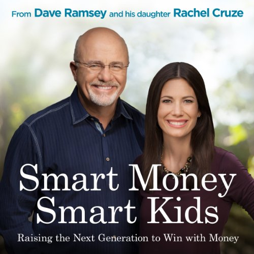 Smart Money Smart Kids     Raising the Next Generation to Win with Money              By:                                                                                                                                 Dave Ramsey,                                                                                        Rachel Cruze                               Narrated by:                                                                                                                                 Rachel Cruze,                                                                                        Dave Ramsey                      Length: 7 hrs and 19 mins     68 ratings     Overall 4.8