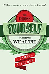 The Choose Yourself Guide to Wealth, by James Altucher, Choose Yourself by James Altucher, The Choose Yourself Stories by James Altucher, Death of the Salaried Employee, Invest in yourself, LeAura Alderson, Boomers Reinvented, Baby Boomers and Beyond, Planning for Retirement