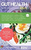 Gut Health Diet Program :Essential Guide on low FoodMap to help people lose weight: The Secrets to Improve your Gut Health, Easily Lose Fat, and Become Super Healthy (with Gut Health Recipes)