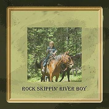 Rock Skippin' River Boy
