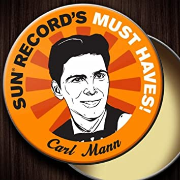 Sun Record's Must Haves! Carl Mann