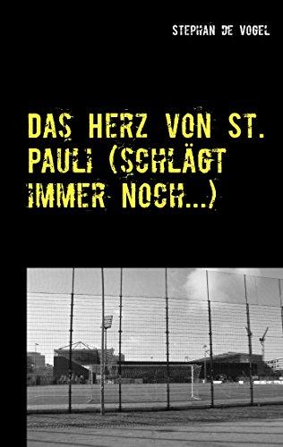 Das Herz von St. Pauli (schlägt immer noch...): Fußballgedichte und Gedichte rund um den FC St. Pauli