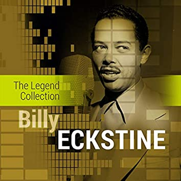 The Legend Collection: Billy Eckstine