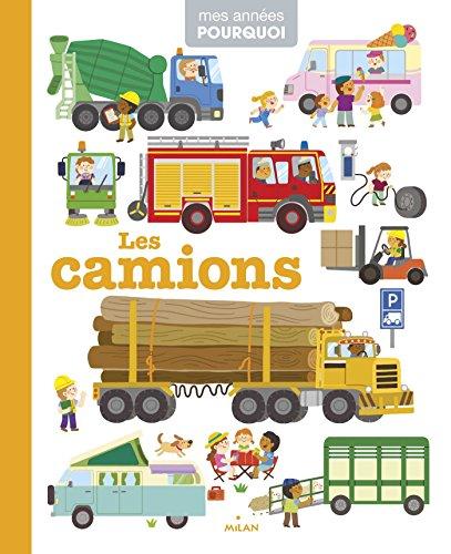 Les camions (Mes années pourquoi - Imagerie)