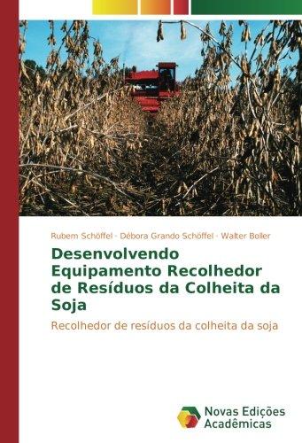 Desenvolvendo Equipamento Recolhedor de Resíduos da Colheita da Soja: Recolhedor de resíduos da colheita da soja