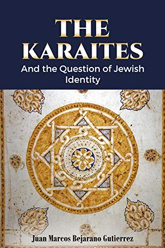 The Karaites: And the Question of Jewish Identity (English Edition)