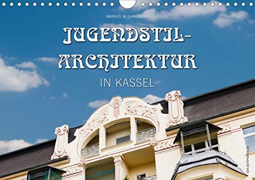 Jugendstil-Architektur in Kassel (Wandkalender 2020 DIN A4 quer): Einige der schönsten...