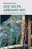 CHE COLPA ABBIAMO NOI: Limiti della sottocultura omosessuale (Fuori Collana) (Italian Edition)