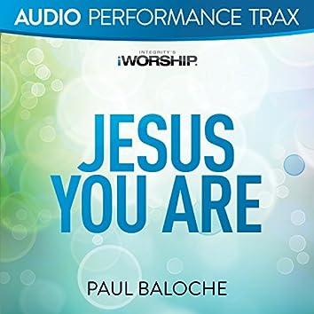 Jesus You Are [Audio Performance Trax]