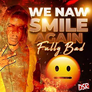 We Naw Smile Again