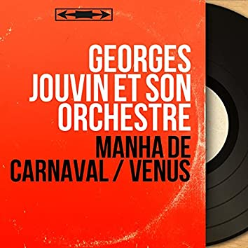 Manha de carnaval / Vénus (Mono Version)