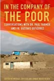 paul michael company - In the Company of the Poor: Conversations with Dr. Paul Farmer and Fr. Gustavo Gutierrez