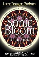 Sonic Bloom By Larry Douglas Embury [DVD]