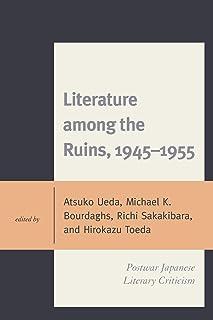 Literature among the Ruins, 1945–1955: Postwar Japanese Literary Criticism