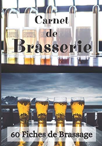 Carnet de Brasserie: 60 Fiches de Brassage à Remplir – 120 pages - Bières Maison – Carnet de Recettes de Bières à compléter - Brasserie – Micro-Brasserie