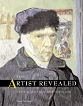 The Artist Revealed: Artists and Their Self-Portraits
