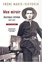 Mon miroir: Journaux intimes, 1903-1920