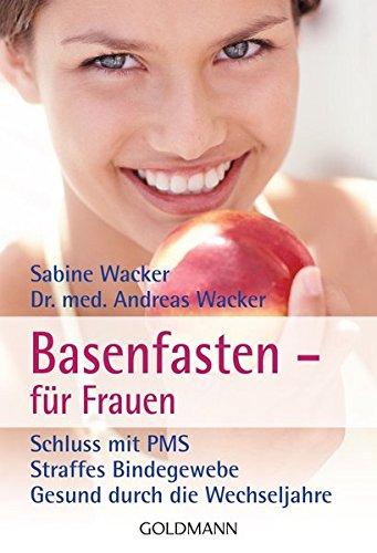 Wacker, Sabine<br />Basenfasten - für Frauen - jetzt bei Amazon bestellen