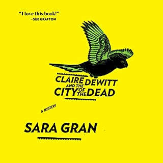 Claire DeWitt and the City of the Dead audiobook cover art