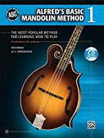 Alfred's Basic Mandolin Method 1: The Most Popular Method for Learning How to Play, For fIndividual or Class Instruction (Alfred's Basic Mandolin Library)