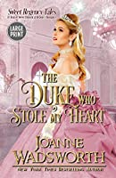 The Duke Who Stole My Heart: A Clean & Sweet Historical Regency Romance (Large Print) (Sweet Regency Tales)