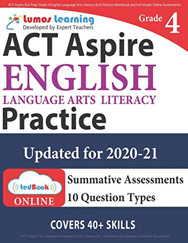 ACT Aspire Test Prep: Grade 4 English Language Arts Literacy (ELA) Practice Workbook and Full-length Online Assessments: ACT Aspire Study Guide