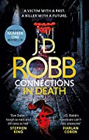 Connections in Death: An Eve Dallas thriller (Book 48)