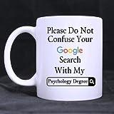 Thorea Tazza da tè/caffè in ceramica biancaFunny per favore non confondere la ricerca di Google con la mia laurea in psicologia Tazza da tè in ceramica bianca Tazza da tè (11 once) - Regalo personal