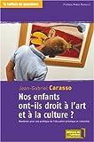 Nos enfants ont-ils droit à l'art et à la culture ? Manifeste pour une politique de l'éducation artistique et culturelle