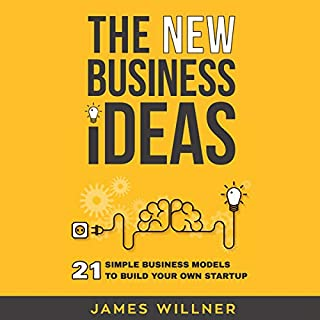 New Business Ideas: 21 Simple Business Models to Build Your Own Startup audiobook cover art