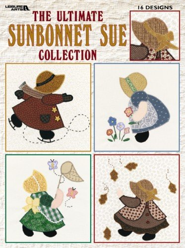 Ultimate Sunbonnet Sue Collection: 24 Quilt Blocks Recapture the Charm of Yesterdays Sweetheart
