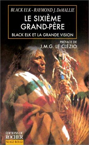Le sixième grand-père, Black Elk et la grande vision