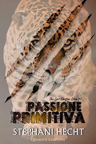 Passione primitiva (The Lost Shifters Vol. 1)
