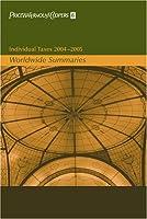 Individual Taxes 2004-2005: Worldwide Summaries (Worldwide Summaries Individual Taxes)