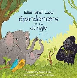 Ellie and Lou: Gardeners of the Jungle by [Kiana Sosa]