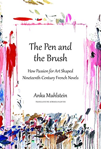 The Pen and the Brush: How Passion for Art Shaped Nineteenth-Century French Novels (English Edition)