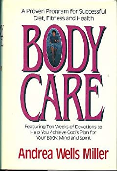 Body Care: A Proven Program for Successful Diet, Fitness and Health 0849903890 Book Cover