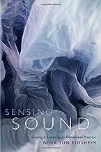Sensing Sound: Singing and Listening as Vibrational Practice (Sign, Storage, Transmission)
