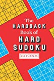The Hardback Book of Hard Sudoku: Featuring 150 really tricky sudoku puzzles for experts