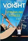 Karen Voight - Streamline Fitness (A.M./P.M. Workout) [Import USA Zone 1]