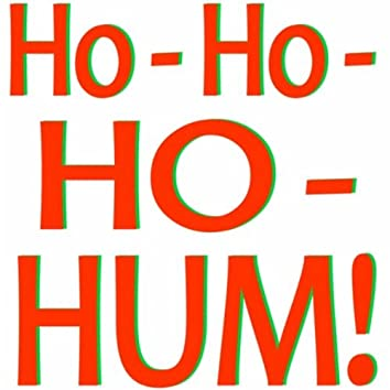 Ho-Ho-Ho-Hum