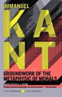 Groundwork of the Metaphysic of Morals by Immanuel Kant H. J. Paton(2009-06-23)