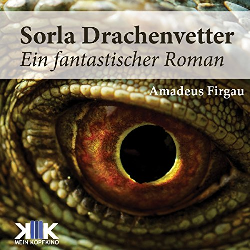 Sorla Drachenvetter     Sorla 3              By:                                                                                                                                 Amadeus Firgau                               Narrated by:                                                                                                                                 Thomas Dellenbusch                      Length: 14 hrs and 16 mins     Not rated yet     Overall 0.0