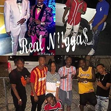 Real N!!gga$