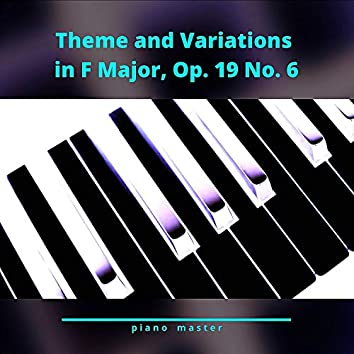 Theme and Variations in F Major, Op. 19 No. 6