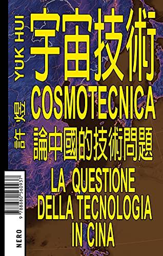 Cosmotecnica. La questione della tecnologia in Cina