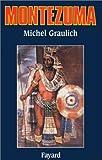 Montezuma: Ou l'apogée et la chute de l'empire aztèque