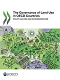 The Governance of Land Use in OECD Countries: Policy Analysis and Recommendations: Volume 2017